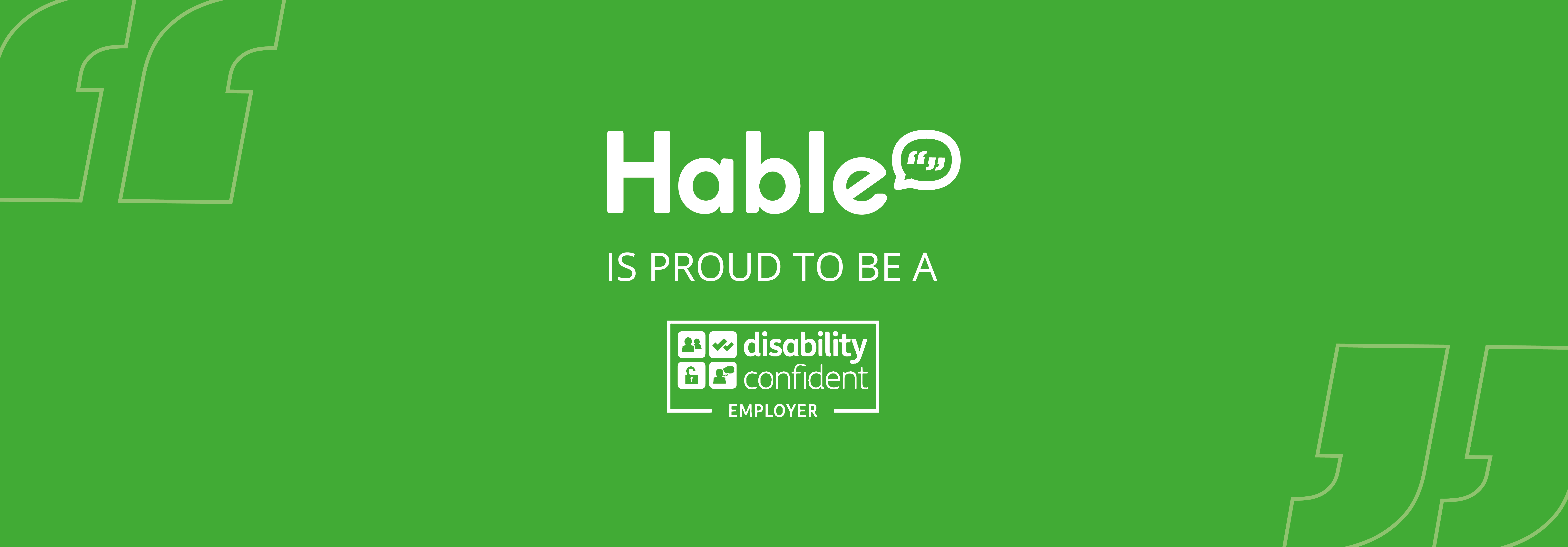 Hable is proud to be a disability confident employer