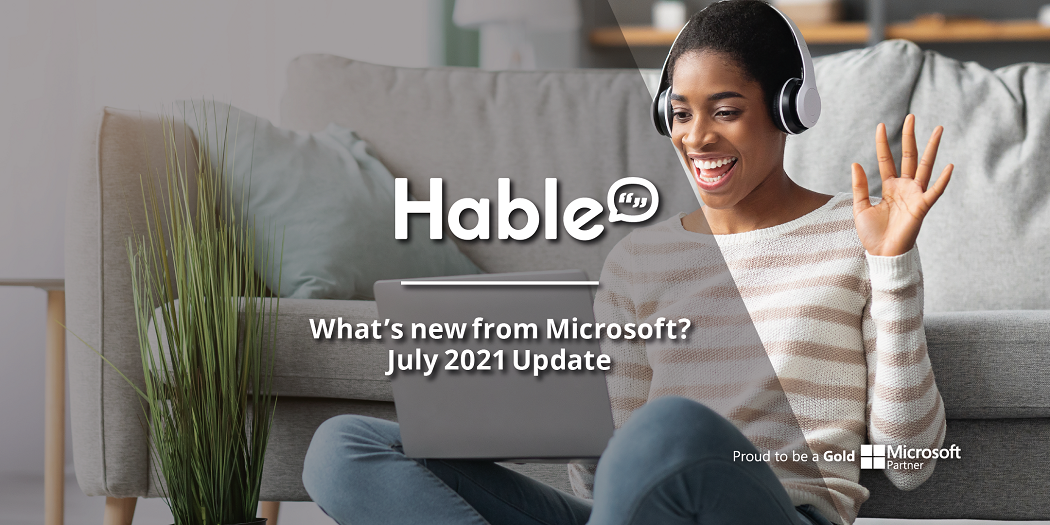 What's New From Microsoft? July 2021 Update