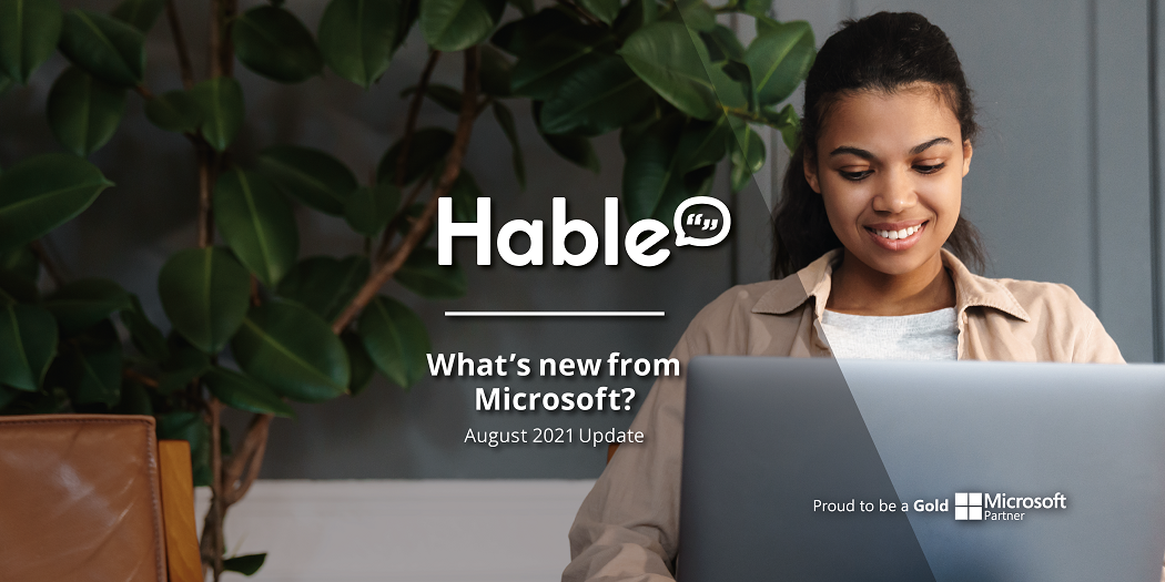 What's New From Microsoft? August 2021 Update